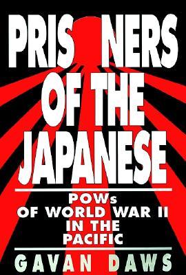 Prisoners of the Japanese By Daws, Gavan