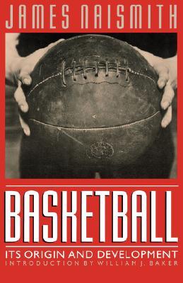 Basketball By Naismith, James/ Baker, William J.